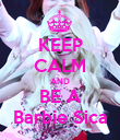 KEEP CALM AND BE A Barbie Sica - Personalised Poster large
