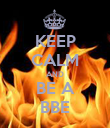 KEEP CALM AND BE A BBE - Personalised Poster large