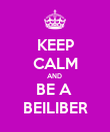 KEEP CALM AND  BE A  BEILIBER - Personalised Poster large