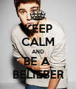 KEEP CALM AND BE A  BELIEBER - Personalised Poster large