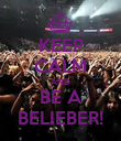 KEEP CALM AND BE A BELIEBER! - Personalised Poster large