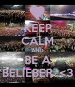 KEEP CALM AND BE A BELIEBER  <3 - Personalised Poster large