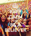 KEEP CALM AND BE A BELIEVER - Personalised Poster large