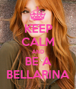 KEEP CALM AND BE A BELLARINA - Personalised Poster large