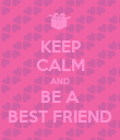 KEEP CALM AND BE A BEST FRIEND - Personalised Poster large