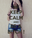 KEEP CALM AND BE A BITCH ! - Personalised Poster large