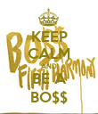 KEEP CALM AND BE A BO$$ - Personalised Poster large