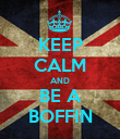 KEEP CALM AND BE A BOFFIN - Personalised Poster large