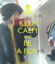 KEEP CALM AND BE A BOY - Personalised Poster large
