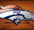 KEEP CALM AND BE A BRONCOS FAN - Personalised Poster large