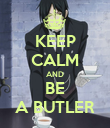 KEEP CALM AND BE A BUTLER - Personalised Poster small