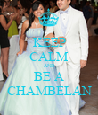 KEEP CALM AND BE A CHAMBELAN - Personalised Poster large