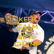 KEEP CALM AND BE A  CHAMP - Personalised Poster large