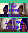 KEEP CALM AND Be A CHEER LEADER - Personalised Poster large