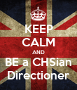 KEEP CALM AND BE a CHSian Directioner - Personalised Poster large