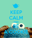 KEEP CALM AND BE A COOKIE - Personalised Poster large