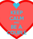 KEEP CALM AND BE A COUPLE - Personalised Poster large