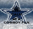 KEEP CALM AND BE A COWBOY FAN - Personalised Poster large