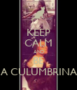KEEP CALM AND BE A CULUMBRINA - Personalised Poster large