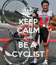 KEEP CALM AND BE A  CYCLIST - Personalised Poster large