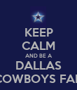 KEEP CALM AND BE A DALLAS COWBOYS FAN - Personalised Poster large