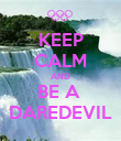 KEEP CALM AND BE A  DAREDEVIL - Personalised Poster large