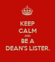 KEEP CALM AND BE A DEAN'S LISTER. - Personalised Poster large