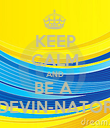KEEP CALM AND BE A  DEVIN-NATOR - Personalised Poster large
