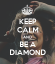 KEEP CALM AND BE A DIAMOND - Personalised Poster large