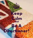 Keep Calm And Be A Directioner! - Personalised Poster large