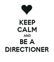KEEP CALM AND BE A DIRECTIONER - Personalised Poster large