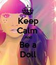 Keep Calm  And Be a Doll - Personalised Poster small