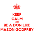 KEEP CALM AND BE A DON LIKE MASON GODFREY - Personalised Poster large