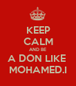 KEEP CALM AND BE  A DON LIKE  MOHAMED.I - Personalised Poster large