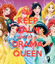 KEEP CALM AND BE A DRAMA QUEEN - Personalised Poster large