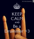 KEEP CALM AND Be a Drummer <3 - Personalised Poster large