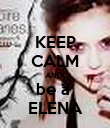 KEEP CALM AND  be a  ELENA - Personalised Poster large
