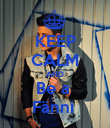 KEEP CALM AND Be a  Fänni  - Personalised Poster large