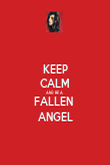 KEEP CALM AND BE A  FALLEN  ANGEL - Personalised Poster large