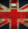 KEEP CALM AND BE A FAN OF ONE DIRECTION - Personalised Poster large