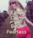 Keep Calm And Be A Fearless - Personalised Poster large