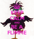 KEEP CALM AND BE A FLIMPIE - Personalised Poster large