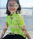 KEEP CALM AND BE A FRIEND OF  MIKHAELA PAREDES - Personalised Poster large