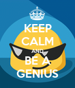 KEEP CALM AND BE A GENIUS - Personalised Poster large