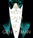 KEEP CALM AND BE A GENTLEMAN - Personalised Poster large