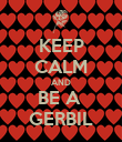 KEEP CALM AND BE A  GERBIL - Personalised Poster large