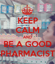KEEP CALM AND BE A GOOD PHARMACIST - Personalised Poster large