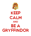 KEEP CALM AND BE A GRYFFINDOR - Personalised Poster large