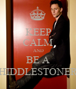 KEEP CALM AND BE A HIDDLESTONER - Personalised Poster large