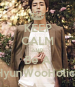 KEEP CALM AND Be A HyunWooHolics - Personalised Poster small